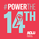 ACLU - Power the 14th